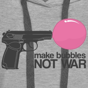 Make bubbles not war Gensere - Premium hettegenser for kvinner