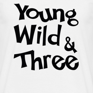 Young Wild & Three T-Shirts - Men's T-Shirt