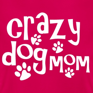 Crazy dog mom - Women's T-Shirt