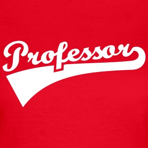 Professor T-Shirts - Frauen T-Shirt