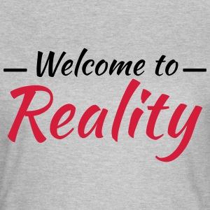 Welcome to reality T-Shirts - Women's T-Shirt