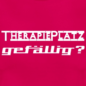 Therapieplatz gefällig? T-Shirts - Frauen T-Shirt