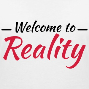 Welcome to reality T-Shirts - Women's V-Neck T-Shirt
