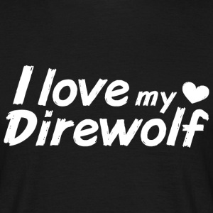 I love my Direwolf T-Shirts - Men's T-Shirt