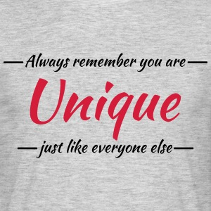 Always remember you are unique T-shirts - T-shirt herr