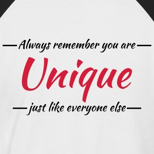 Always remember you are unique T-Shirts - Männer Baseball-T-Shirt