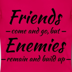 Friends come and go T-Shirts - Women's T-Shirt