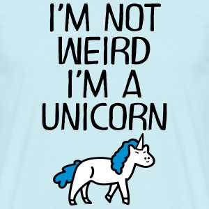 I'm Not Weird - I'm A Unicorn T-Shirts - Männer T-Shirt