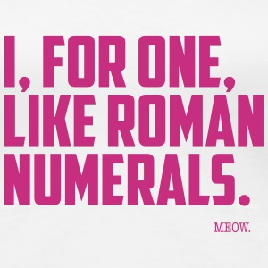 Quote for Brains: Roman Numerals T-Shirts - Dame premium T-shirt