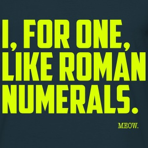 Quote for Brains: Roman Numerals T-Shirts - Men's T-Shirt