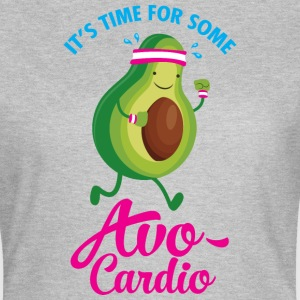 It\\\'s Time For Some Avo Cardio T-shirts - T-shirt dam