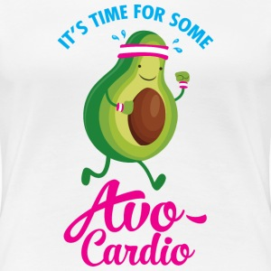 It\\\'s Time For Some Avo Cardio T-shirts - Vrouwen Premium T-shirt