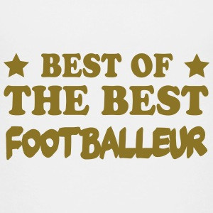 Best of the best footballeur T-Shirts - Teenager Premium T-Shirt