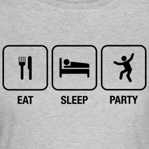 Eat, Sleep, Party T-Shirts - Frauen T-Shirt