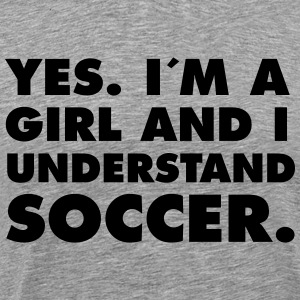 Yes. I´m A Girl And I Understand Soccer. T-shirts - Premium-T-shirt herr