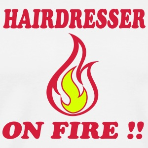 Hairdresser on fire !! T-Shirts - Men's Premium T-Shirt