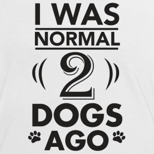 I was normal  2 dogs ago - Women's Ringer T-Shirt