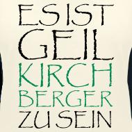 Motiv ~ Kirchberger Frauen T-Shirt Geil