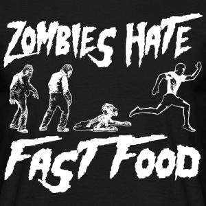 Zombies hate Fast Food - Männer T-Shirt