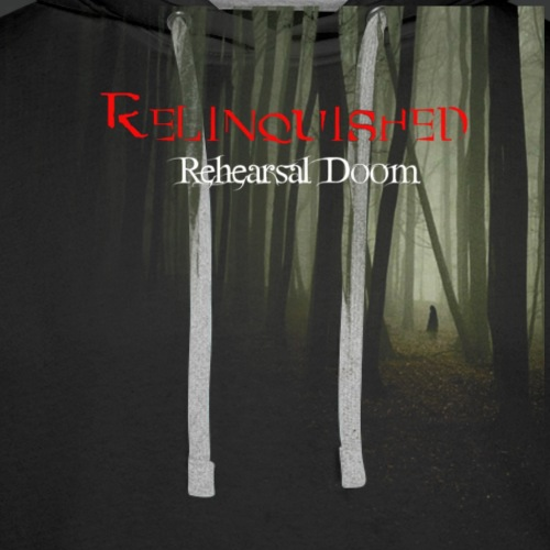Relinquished - Rehearshal Doom