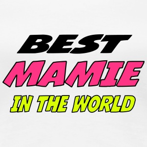 Best mamie in the world Tee shirts - T-shirt Premium Femme