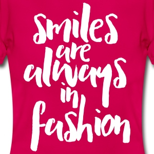 Smiles In Fashion Quote T-shirts - T-shirt dam