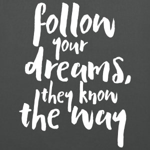 Follow Your Dreams Quote Tasker & rygsække - Mulepose