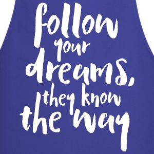Follow Your Dreams Quote Fartuchy - Fartuch kuchenny