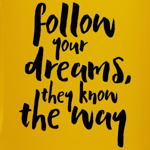Follow Your Dreams Quote Mukit ja tarvikkeet - Yksivärinen muki
