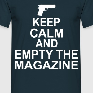 Keep Calm And Empty The Magazine  T-Shirts - Men's T-Shirt