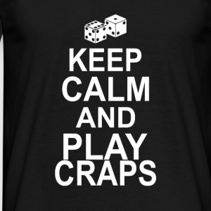 Keep Calm And Play Craps T-Shirts - Men's T-Shirt