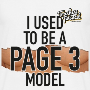 I was a page 3 girl T-Shirts - Men's T-Shirt