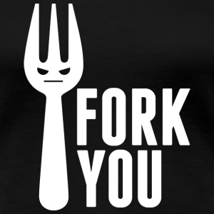 Fork You - Women's Premium T-Shirt