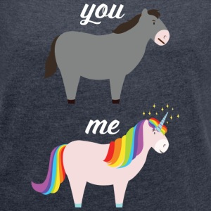 You VS Me (Donkey - Unicorn) T-Shirts - Frauen T-Shirt mit gerollten Ärmeln