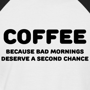 Coffee because bad mornings.... T-shirts - Kortärmad basebolltröja herr