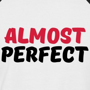 Almost perfect T-Shirts - Men's Baseball T-Shirt