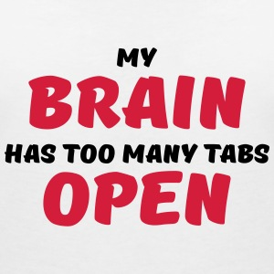 My brain has too many tabs open Tee shirts - T-shirt col V Femme