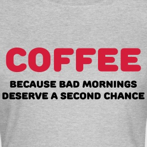 Coffee because bad mornings.... T-shirts - T-shirt dam
