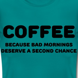Coffee because bad mornings.... T-Shirts - Frauen T-Shirt