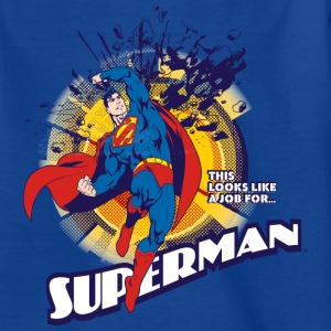 Superman Looks like a job Kinder T-Shirt - Kinder T-Shirt