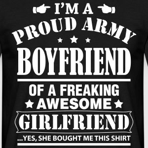 Proud Army Boyfriend Of a Freaking Awesome.... T-Shirts - Men's T-Shirt