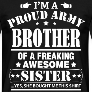 Proud Army Brother... T-Shirts - Men's T-Shirt