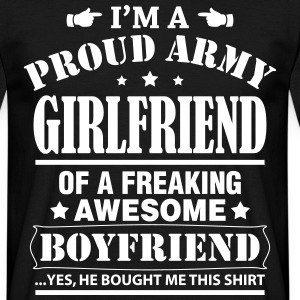 Proud Army Girlfriend Of a Freaking Awesome.... T-Shirts - Men's T-Shirt