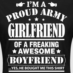 Proud Army Girlfriend Of a Freaking Awesome.... T-Shirts - Women's T-Shirt