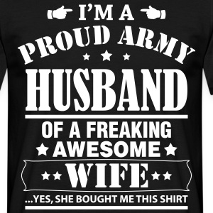 Proud Army Husband Of A Freaking Awesome Wife .... T-Shirts - Men's T-Shirt