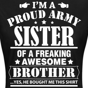 Proud Army Sister.... T-Shirts - Women's T-Shirt