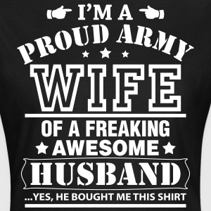 Proud Army Wife Of A Freaking Awesome Husband T-Shirts - Women's T-Shirt