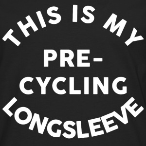 This is my Pre-Cycling Longsleeve - Männer Premium Langarmshirt