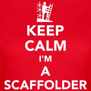 Keep calm I'm a scaffolder T-Shirts - Frauen T-Shirt