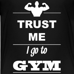 Trust me I go to GYM 1c T-Shirts - Teenager Premium T-Shirt